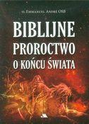 Biblijne proroctwo o końcu świata
