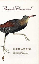 Chrapiący ptak. Rodzinna podróż przez stulecie biologii
