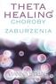 Theta Healing Choroby i Zaburzenia