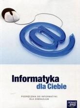 Informatyka dla Ciebie. Gimnazjum. Podręcznik