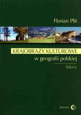 Krajobrazy kulturowe w geografii polskiej. Szkiece