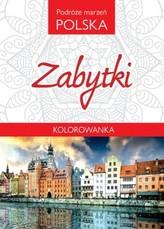 Kolorowanka. Podróże marzeń Polska. Zabytki