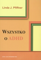 Wszystko o ADHD