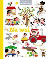 Pierwsza  Encyklopedia dla dzieci  Na wsi