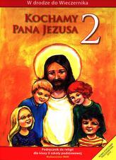 Kochamy Pana Jezusa 2 Podręcznik