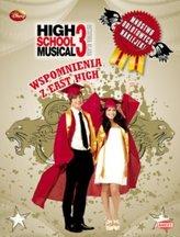 HIGH SCHOOL MUSICAL 3. Ostatnia klasa. Wspomnienia z East High