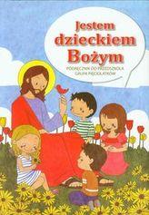 Jestem dzieckiem Bożym Religia Podręcznik do przedszkola
