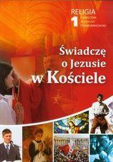 Świadczę o Jezusie w Kościele 1 Religia Podręcznik