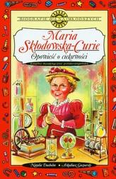 Maria Skłodowska-Curie Opowieść o ciekawości