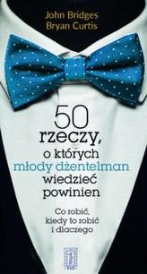 50 rzeczy , o których młody dżentelmen wiedzieć powinien