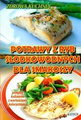 Potrawy z ryb słodkowodnych dla smakoszy