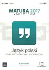 Vademecum Matura 2017. Język polski. Zakres podst i rozsz