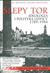 Ślepy tor Ideologia i polityka lewicy 1789-1984