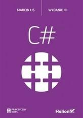 C#. Praktyczny kurs. Wydanie III