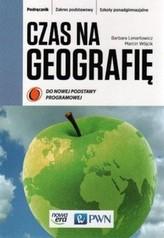 Czas na geografię. Klasa 1, Liceum/techn. Geografia. Podręcznik. Zakres podst