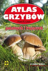 Atlas grzybów jadalnych i trujących. Wydanie III