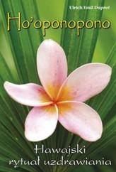 Ho'oponopono. Hawajski rytuał uzdrawiania
