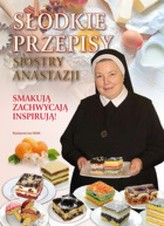 Słodkie przepisy Siostry Anastazji