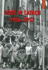 ŁÓDŹ W LATACH 1956-1957 OP. IPN 9788360464199