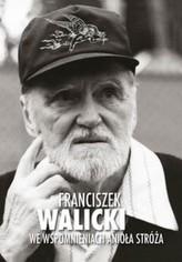Franciszek Walicki we wspomnieniach Anioła Stróża + CD