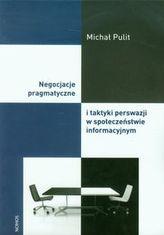 Negocjacje pragmatyczne i taktyki perswazji w społeczeństwie informacyjnym