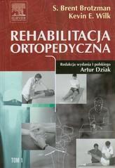 Rehabilitacja ortopedyczna Tom 1