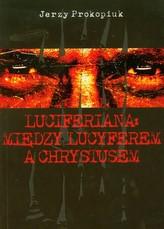 Luciferiana Między Lucyferem a Chrystusem