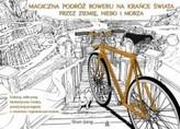 Magiczna podróż roweru na krańce świata