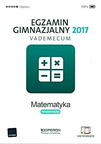 Egzamin gimnazjalny 2017. Matematyka. Vademecum