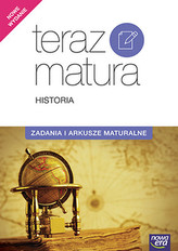 Teraz matura. Historia. Zadania i arkusze maturalne. 2017