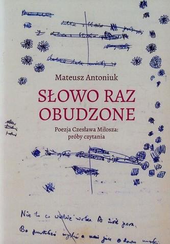 Słowo raz obudzone Poezja Czesława Miłosza próby czytania