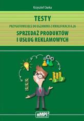 Testy przygotowujące do egzaminu z kwalifikacji A.26. Sprzedaż produktów i usług reklamowych
