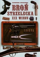 Broń strzelecka XIX wieku Ilustrowana encyklopedia