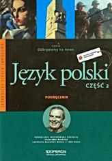Odkrywamy na nowo. Język polski. Liceum/techn. Część 2 Podręcznik. Zakres rozsz
