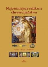 Najcenniejsze relikwie chrześcijaństwa