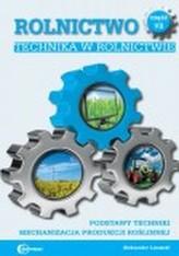 Rolnictwo cz. VII. Technika w rolnictwie. Podstawy techniki. Mechanizacja produkcji roślinnej