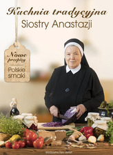 Kuchnia tradycyjna Siostry Anastazji