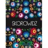 SKOROWIDZ FOLK KWIATY LITERAT 9788378986560