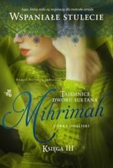 Tajemnice dworu sułtana. Księga 3. Mihrimah