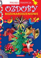 Ozdoby bożonarodzeniowe Polska tradycja