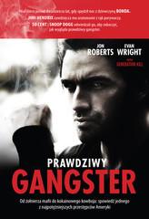 Prawdziwy gangster Moje życie: od żołnierza mafii do kokainowego kowboja i tajnego współpracownika