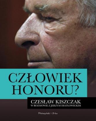 Człowiek honoru? Czesław Kiszczak w rozmowie z Jerzym Diatłowickim