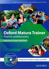 Oxford Matura Trainer Poziom podstawowy. Podręcznik wieloletni