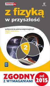 Z fizyką w przyszłość. Szkoły ponadgimnazjalne część 2, podręcznik. Zakres rozszerzony
