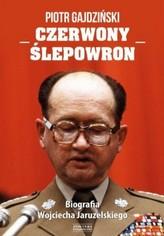 Czerwony Ślepowron. Biografia Wojciecha Jaruzekskiego