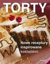 Torty - Nowe receptury insporowane koktajlami
