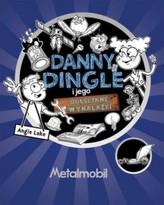 Danny Dingle i jego odleciane wynalazki