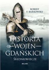Historia wojen gdańskich. Średniowiecze