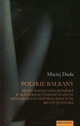 Polskie Bałkany Proza postjugosłowiańska w kontekście feministycznym genderowym i postkolonialnym