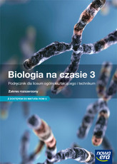 Biologia na czasie 3. Liceum/techn. Biologia. Podręcznik. Zakres rozszerzony